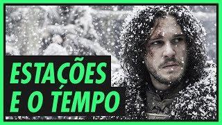 As estações e o tempo | GAME OF THRONES