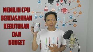 Ngobrol Yuk: Memilih CPU Berdasarkan Kebutuhan & Budget