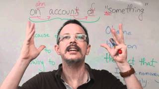 "Q&A Time: How to use ""on account of"" (and American pronunciation too)"