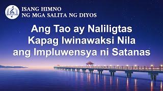 Ang Tao ay Naliligtas Kapag Iwinawaksi Nila ang Impluwensya ni Satanas