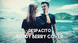 Despacito - Luis Fonsi ft. Daddy Yankee And Justin Bieber's (Buddy Berry Cover)