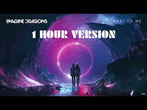 Imagine Dragons - Next To Me (1 HOUR VERSION)
