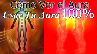 Repeat youtube video Ver el Aura de las Personas | Usar Tu Aura 100% Comprobado