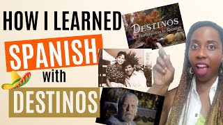 How I Learned Spaฑish with Destinos (the fun and easy way!)
