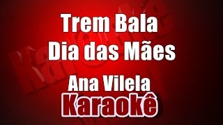 Baixar Trem-Bala -  Ana Vilela (Dia das Mães) - Karaokê