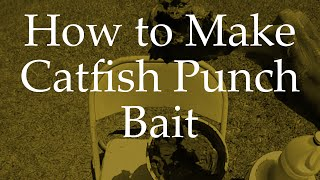 Homemade Punch Bait | How-to