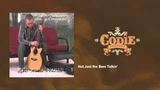 Watch Codie Prevost Not Just The Beer Talkin video