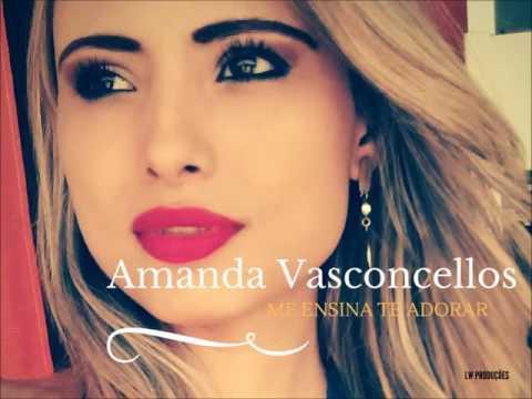 Amanda Vasconcellos - Me ensina te adorar