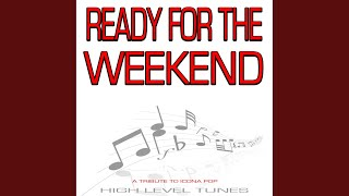 Ready for the Weekend (Instrumental Version)