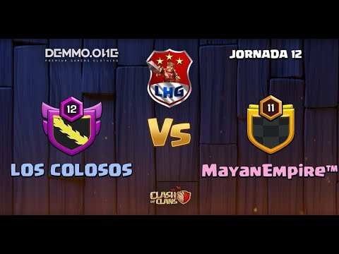 MAYAN EMPIRE VS LOS COLOSOS LHG3 EN VIVO NO TE LO PIERDAS -CLASH OF CLANS -