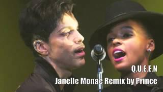 Q U E E N Janelle Monae Remix By Prince