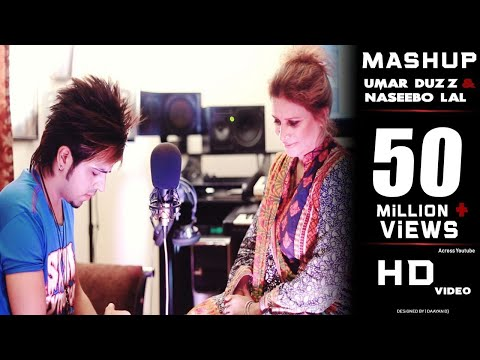 Umar Duzz & Naseebo Lal | Mashup Cover Songs | 2017