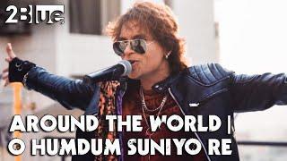 2Blue | Around The World, O Humdum Suniyo Re | Red Hot Chili Peppers, A.R. Rahman, Kunal Ganjawala