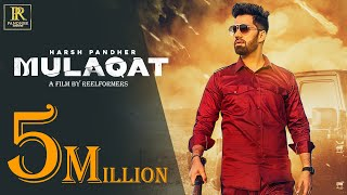 New Punjabi Songs 2021 - Mulaqat (Official Video) Harsh Pandher - Latest Punjabi Song 2021