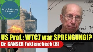 Beweist US Prof. SPRENGUNG von WTC7 (9/11)?  300.000 $ für Hulsey-Studie! GANSER im FAKTENCHECK (6)