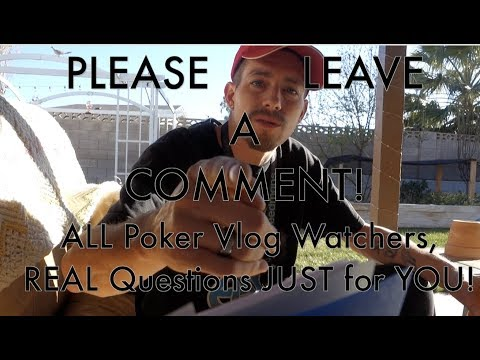 ALL Poker Vlog Watchers, REAL Questions JUST for YOU!