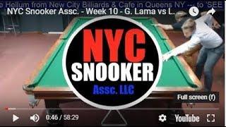 NYC Snooker Assc. - Week 10 - G. Lama vs L. Hellum