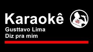Gusttavo Lima Diz pra mim Karaoke