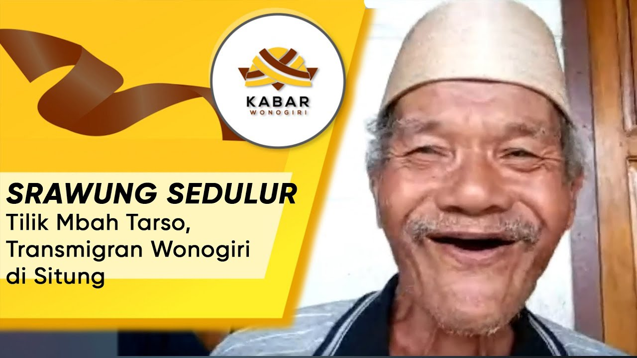 SRAWUNG SEDULUR | Tilik Mbah Tarso, Transmigran Wonogiri di Situng
