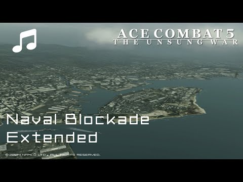 """Naval Blockade"" (Extended) - Ace Combat 5 OST"