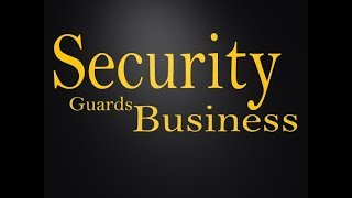 How to grow security guards business