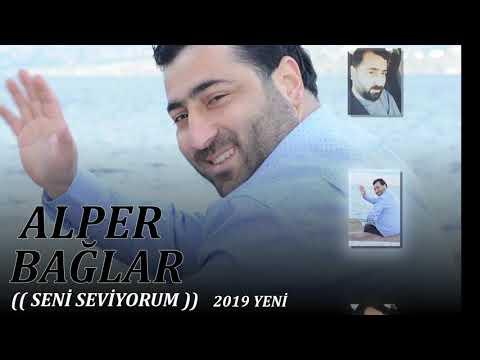 SENİ SEVİYORUM - ALPER BAĞLAR 2019