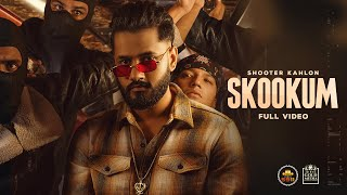 SKOOKUM (Official Video) : Shooter Kahlon | Latest Punjabi Songs 2021 | 5911 Records