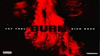 FAT TREL - Burn Feat. Rick Ross