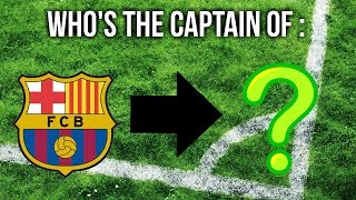 Can you guess the captain of these football clubs ?