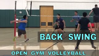 BACK SWING - Open Gym Volleyball Highlights (4/26/18) part 2