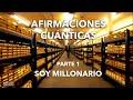 """AFIRMACIONES CUÁNTICAS - Parte 1 """"SOY MILLONARIO"""""""