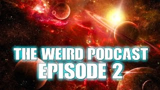 The Weird Podcast: Episode 2 - Marvel Release Dates, Anime Shows & More