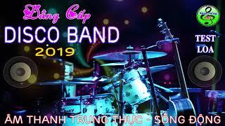 Đẳng Cấp Disco Band 2019    Âm Thanh Chuẩn Test Loa    Thách Thức Mọi Dàn Nhạc    Nhạc Sống 365
