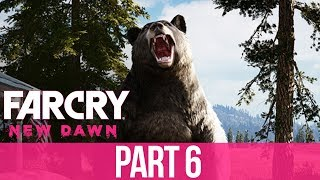 FAR CRY NEW DAWN Gameplay Walkthrough Part 6 - FIGHTING A BIG ANGRY BEAR