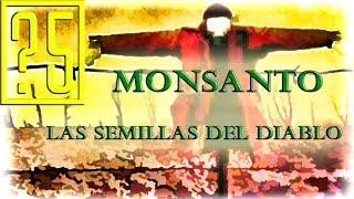 Monsanto. Las semillas del Diablo [Documental en español]