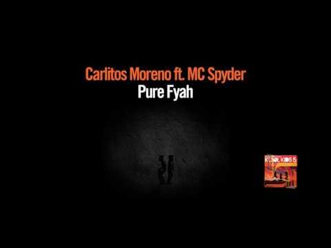 Carlitos Moreno ft. MC Spyder - Pure Fyah