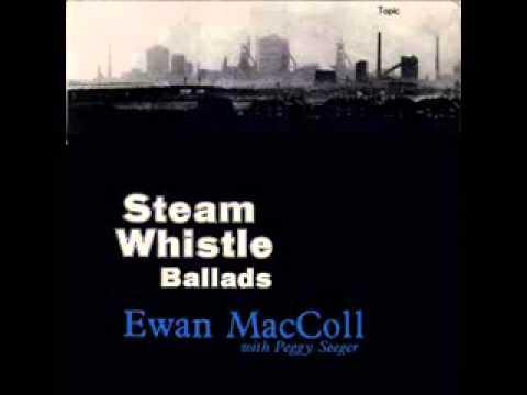 Ewan MacColl and Peggy Seeger - Steam Whistle Ballads