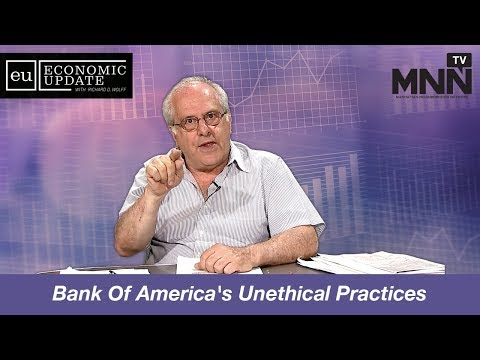 Economic Update with Richard Wolff: Bank Of America's Unethical Practices