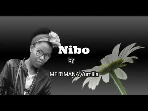 Download NIBO BY Vumilia MFITIMANA  official lyrics2020