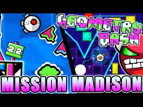 2.2 GAME MODE LEVEL! ~ Geometry Dash | MISSION MADISON by AgentJDN