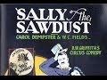 watch he video of Sally of the Sawdust