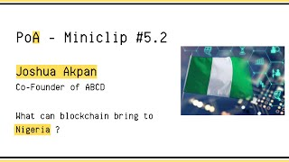 BLOCKCHAIN can bring SECURITY & SUCCESS in NIGERIA | Joshua - ABCD | Nigeria | PoA Miniclips | #5.2