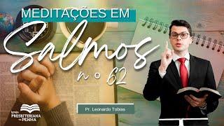 Culto Manhã | Somente Deus (Salmos 62), Pr. Leonardo