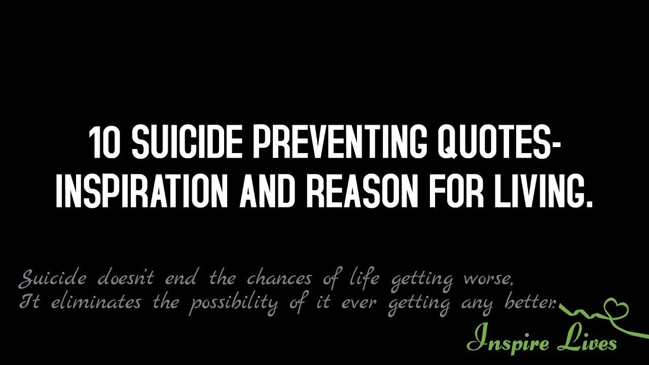 Suicide Prevention Quotes 10 Suicide Preventing Quotes Inspiration And Reason For Living