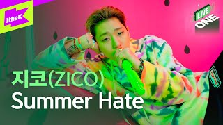 지코(ZICO) _ Summer Hate (Feat.비) 라이브 최초공개! | ZICO | 라이브원 | LiveONE | RAIN