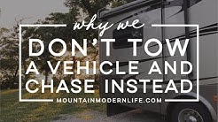 Why We Don't Tow A Vehicle Behind Our RV and Chase Instead