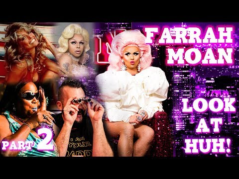 FARRAH MOAN on LOOK AT HUH! - Part 2