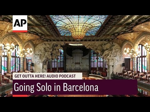 Associated Press: Get Outta Here! Podcast: Going Solo in Barcelona