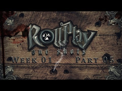 RollPlay: One Shots - The Good Life, Part 5