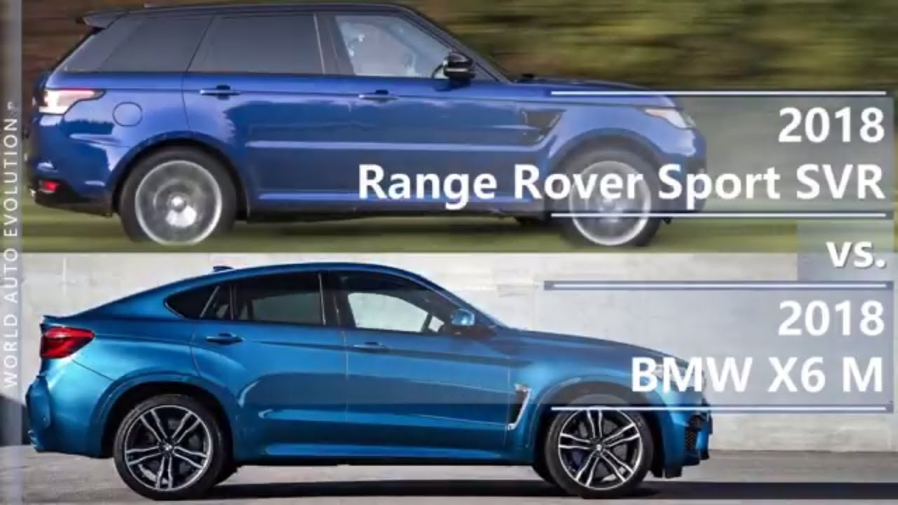 2018 Range Rover Sport Svr Vs 2018 Bmw X6 M Technical
